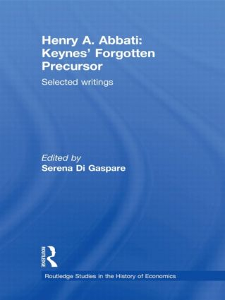Henry A. Abbati: Keynes' Forgotten Precursor: Selected Writings (Hardback) book cover