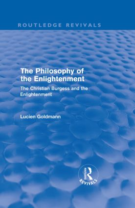 The Philosophy of the Enlightenment (Routledge Revivals): The Christian Burgess and the Enlightenment (Hardback) book cover