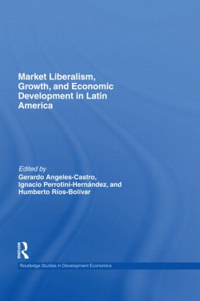 Market Liberalism, Growth, and Economic Development in Latin America (Hardback) book cover