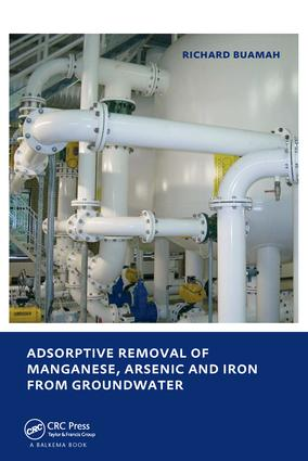 Adsorptive Removal of Manganese, Arsenic and Iron from Groundwater: UNESCO-IHE PhD Thesis, 1st Edition (Paperback) book cover