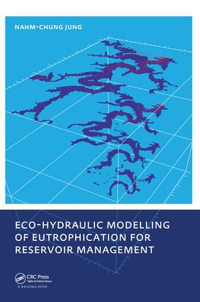 Eco-hydraulic Modelling of Eutrophication for Reservoir Management: 1st Edition (Paperback) book cover