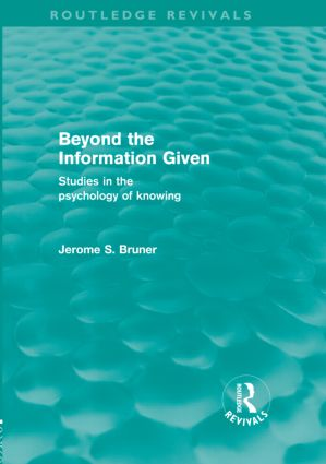 Beyond the Information Given (Routledge Revivals) (Hardback) book cover