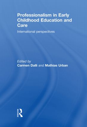 Professionalism in Early Childhood Education and Care: International Perspectives, 1st Edition (Hardback) book cover