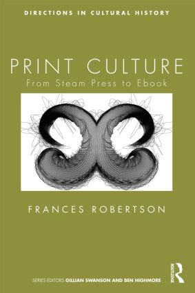 Print Culture: From Steam Press to Ebook (Paperback) book cover