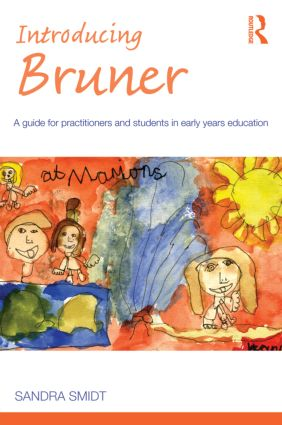 Introducing Bruner: A Guide for Practitioners and Students in Early Years Education book cover