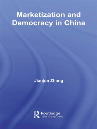 Marketization and Democracy in China: 1st Edition (Paperback) book cover