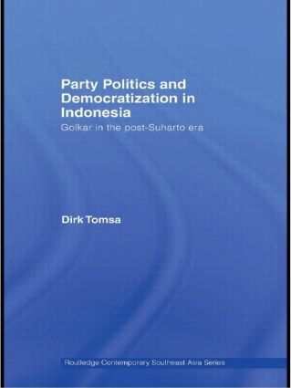 Party Politics and Democratization in Indonesia: Golkar in the post-Suharto era (Paperback) book cover