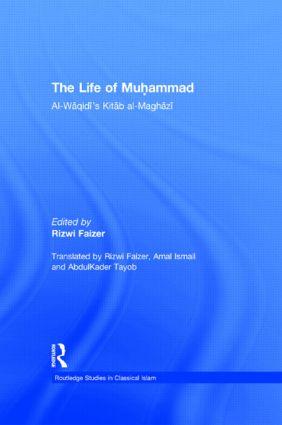 The Life of Muhammad: Al-Waqidi's Kitab al-Maghazi (Hardback) book cover