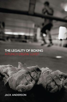 The Legality of Boxing: A Punch Drunk Love? (Paperback) book cover