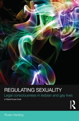 Regulating Sexuality: Legal Consciousness in Lesbian and Gay Lives (Hardback) book cover
