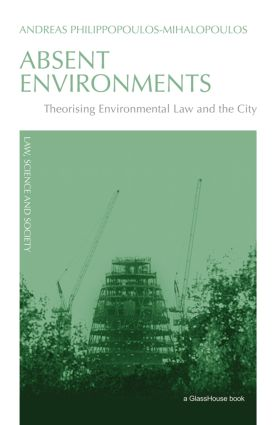 Absent Environments: Theorising Environmental Law and the City book cover