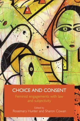 Choice and Consent: Feminist Engagements with Law and Subjectivity, 1st Edition (Paperback) book cover