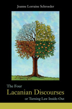 The Four Lacanian Discourses: or Turning Law Inside Out, 1st Edition (Paperback) book cover