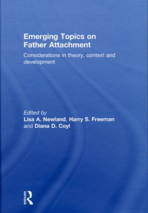 Emerging Topics on Father Attachment: Considerations in Theory, Context and Development (Hardback) book cover