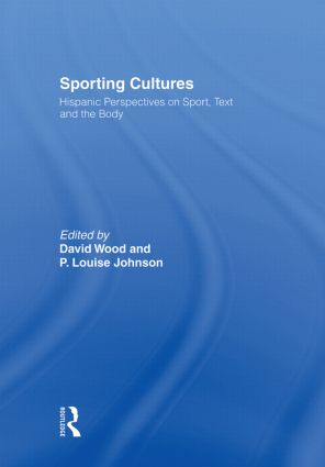 Sporting Cultures: Hispanic Perspectives on Sport, Text and the Body book cover
