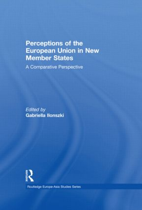 Perceptions of the European Union in New Member States: A Comparative Perspective (Hardback) book cover