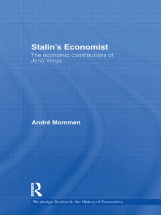 Stalin's Economist: The Economic Contributions of Jenö Varga (Hardback) book cover