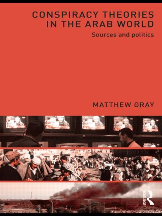Conspiracy Theories in the Arab World: Sources and Politics (Paperback) book cover