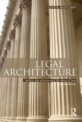 Legal Architecture: Justice, Due Process and the Place of Law (Hardback) book cover