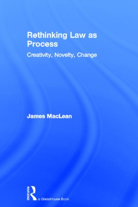 Rethinking Law as Process: Creativity, Novelty, Change (Hardback) book cover