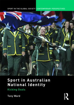 Sport in Australian National Identity: Kicking Goals, 1st Edition (Paperback) book cover