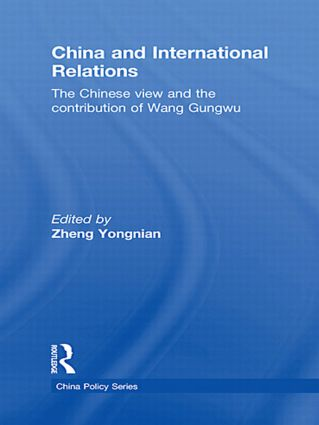 China and International Relations: The Chinese View and the Contribution of Wang Gungwu (Hardback) book cover