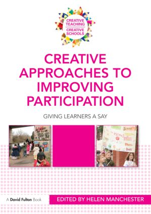 Creative Approaches to Improving Participation: Giving learners a say book cover