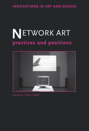 Network Art: Practices and Positions (Paperback) book cover