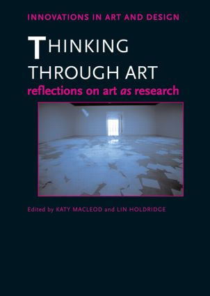 Thinking Through Art: Reflections on Art as Research (Paperback) book cover