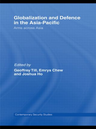 Globalisation and Defence in the Asia-Pacific: Arms Across Asia (Paperback) book cover