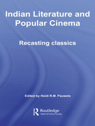 Indian Literature and Popular Cinema: Recasting Classics (Paperback) book cover