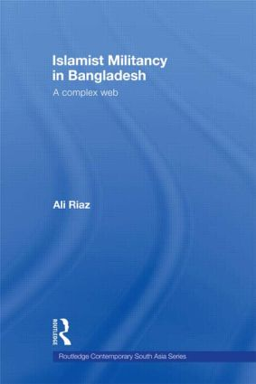 Islamist Militancy in Bangladesh: A Complex Web (Paperback) book cover