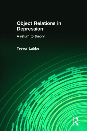 Object Relations in Depression: A Return to Theory, 1st Edition (Paperback) book cover