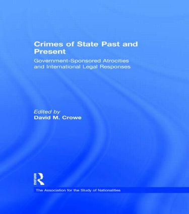 Crimes of State Past and Present: Government-Sponsored Atrocities and International Legal Responses, 1st Edition (Hardback) book cover