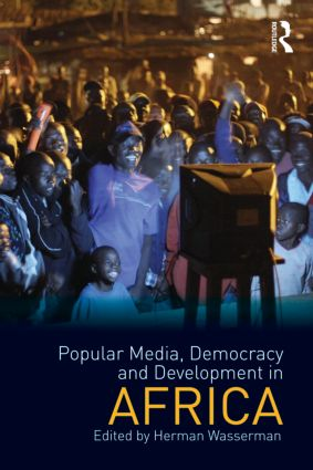 Popular Media, Democracy and Development in Africa: 1st Edition (Paperback) book cover