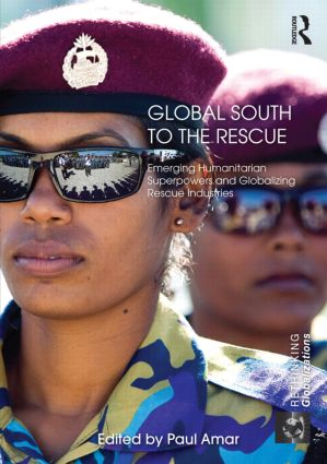 Global South to the Rescue: Emerging Humanitarian Superpowers and Globalizing Rescue Industries book cover