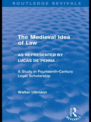 The Medieval Idea of Law as Represented by Lucas de Penna (Routledge Revivals) (Paperback) book cover