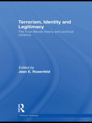 Terrorism, Identity and Legitimacy: The Four Waves theory and political violence (Hardback) book cover