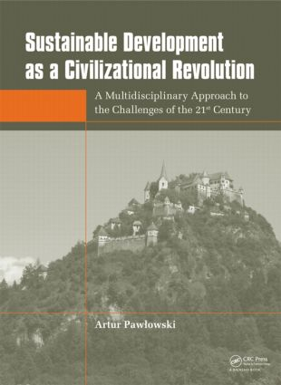 Sustainable Development as a Civilizational Revolution: A Multidisciplinary Approach to the Challenges of the 21st Century, 1st Edition (Hardback) book cover