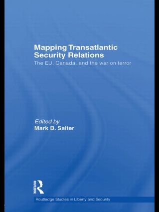 Mapping Transatlantic Security Relations: The EU, Canada and the War on Terror (Hardback) book cover