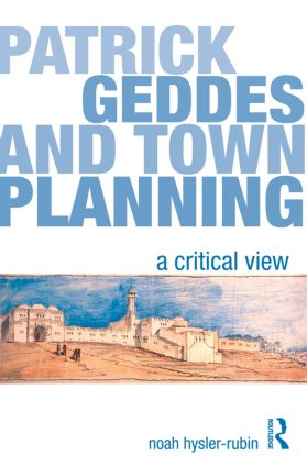 Patrick Geddes and Town Planning: A Critical View (Paperback) book cover