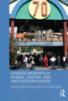 Chinese Migrants in Russia, Central Asia and Eastern Europe (Hardback) book cover