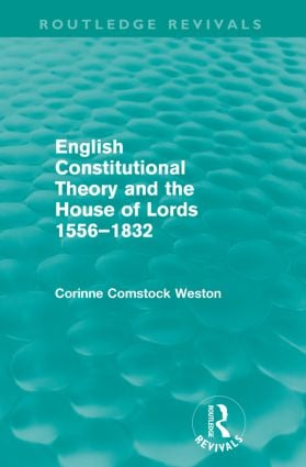 English Constitutional Theory and the House of Lords 1556-1832 (Routledge Revivals): 1st Edition (Paperback) book cover