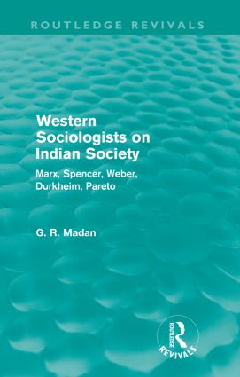 Western Sociologists on Indian Society (Routledge Revivals): Marx, Spencer, Weber, Durkheim, Pareto (Paperback) book cover