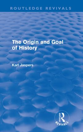 The Origin and Goal of History(Routledge Revivals) (Paperback) book cover
