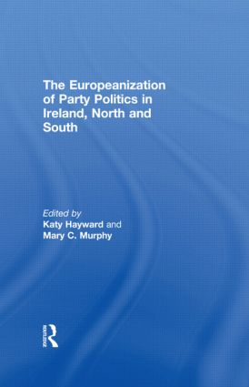 The Europeanization of Party Politics in Ireland, North and South (Hardback) book cover