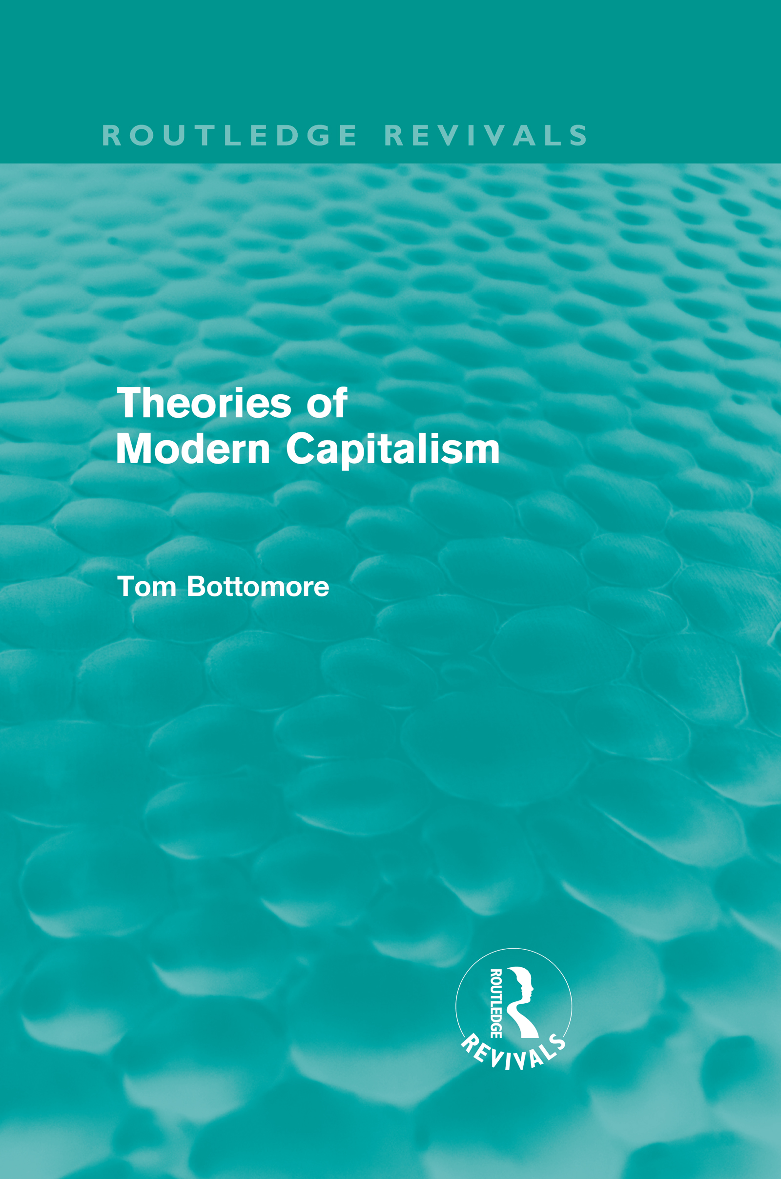 Theories of Modern Capitalism (Routledge Revivals): 1st Edition (Hardback) book cover