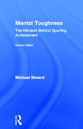 Mental Toughness: The Mindset Behind Sporting Achievement, Second Edition book cover