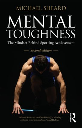Mental Toughness: The Mindset Behind Sporting Achievement, Second Edition, 2nd Edition (Paperback) book cover