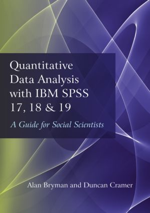 Quantitative Data Analysis with IBM SPSS 17, 18 & 19: A Guide for Social Scientists (Paperback) book cover
